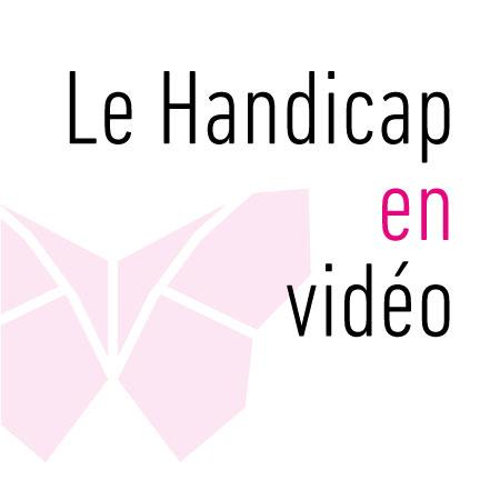 Le handicap en vidéo