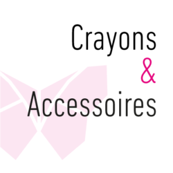 Crayons & Accessoires
