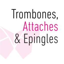 Trombones, Attaches & Epingles