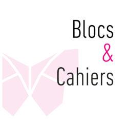 Blocs et cahiers