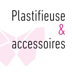 Plastifieuse & accessoires