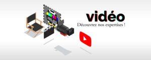 Vidéo - Découvrez nos expertises