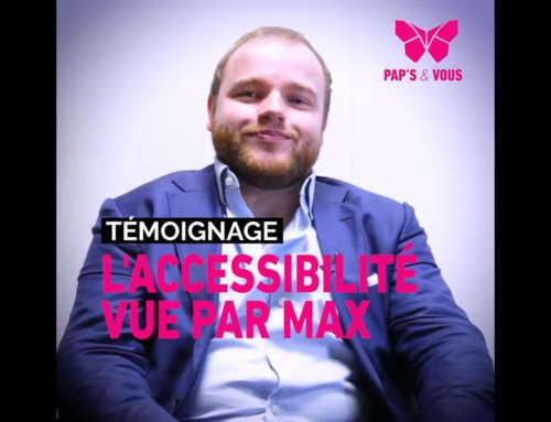 Pap's & vous Max Maydon – L'accessibilité